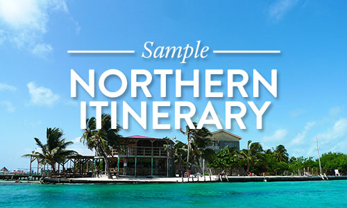 Northern Itineraries Belize Vacation